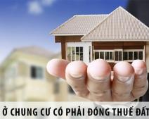 Mua nhà ở chung cư có phải đóng thuế đất hay không?